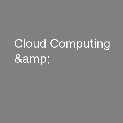 Cloud Computing &