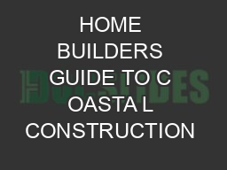 HOME BUILDERS GUIDE TO C OASTA L CONSTRUCTION