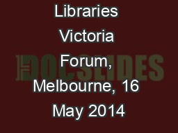 School Libraries Victoria Forum, Melbourne, 16 May 2014 PowerPoint PPT Presentation