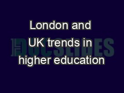 London and UK trends in higher education