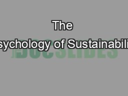The Psychology of Sustainability PowerPoint PPT Presentation