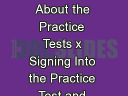 Published October   This document covers the following information x About the Practice Tests x Signing Into the Practice Test and Selecting Accessibility Features x Student Practice Site Toolbar Ove