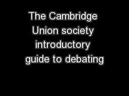 The Cambridge Union society introductory guide to debating