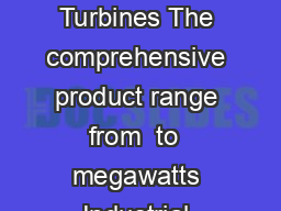 Industrial Steam Turbines The comprehensive product range from  to  megawatts Industrial Power siemens