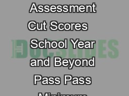 End of Course Assessment Cut Scores    School Year and Beyond Pass Pass Minimum