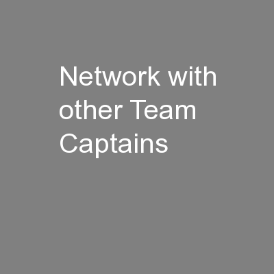 Network with other Team Captains