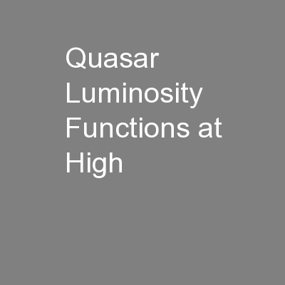 Quasar Luminosity Functions at High