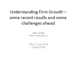 Understanding Firm Growth – some recent results and some PowerPoint PPT Presentation
