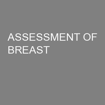 ASSESSMENT OF BREAST PowerPoint PPT Presentation