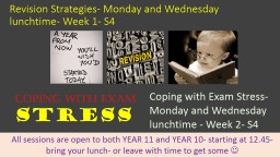Revision Strategies- Monday and Wednesday lunchtime- Week 1