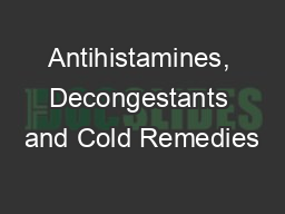 Antihistamines, Decongestants and Cold Remedies