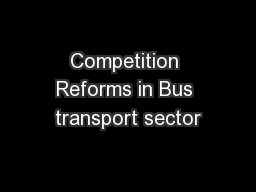Competition Reforms in Bus transport sector