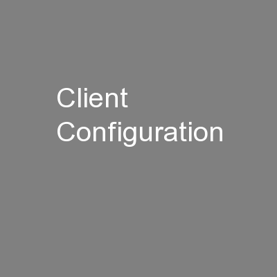 Client Configuration PowerPoint PPT Presentation