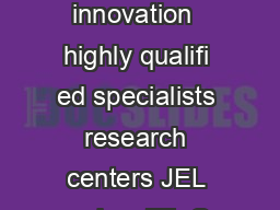 Keywords biotechnology information technology knowledge based economy  innovation  highly qualifi ed specialists research centers JEL codes JEL O Management of Technological Innovation and RD JEL O I