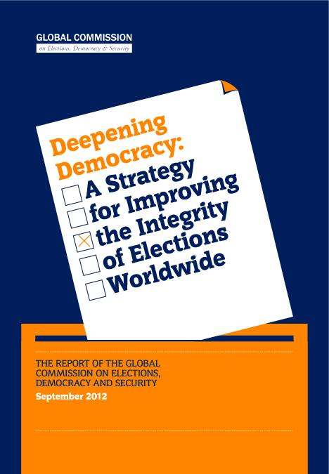 Deepening Democracy:A Strategy for Improving the Integrity of Elections worldwide