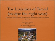 The Luxuries of Travel (escape the right way)