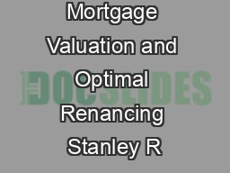 Mortgage Valuation and Optimal Renancing Stanley R