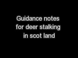 Guidance notes for deer stalking in scot land