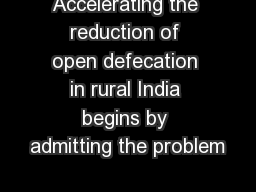Accelerating the reduction of open defecation in rural India begins by admitting the problem