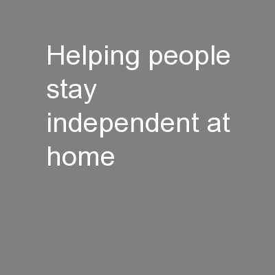 Helping people stay independent at home PowerPoint PPT Presentation