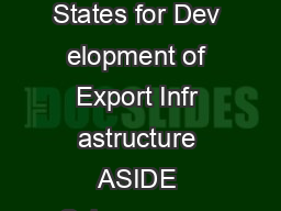 ASIDE SCHEME IN TAMIL NADU Assistance to States for Dev elopment of Export Infr astructure ASIDE Scheme was launched by Go vernme nt of India in