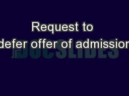 Request to defer offer of admission