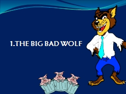 THE BIG BAD WOLF PowerPoint PPT Presentation