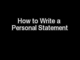 How to Write a Personal Statement PowerPoint PPT Presentation