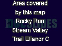Area covered by this map Rocky Run Stream Valley Trail Ellanor C