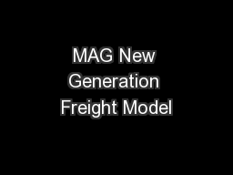 MAG New Generation Freight Model