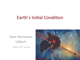 Earth's Initial Condition