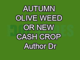 AUTUMN OLIVE WEED OR NEW CASH CROP Author Dr