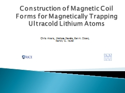 Construction of Magnetic Coil Forms for Magnetically Trappi