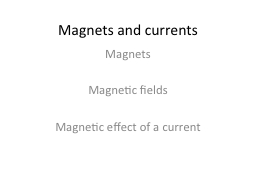 Magnets and currents