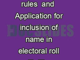 FORM  See rules  and  Application for inclusion of name in electoral roll To The PDF document - DocSlides