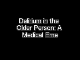 Delirium in the Older Person: A Medical Eme