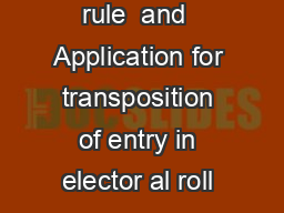 FORM A See rule  and  Application for transposition of entry in elector al roll  PDF document - DocSlides