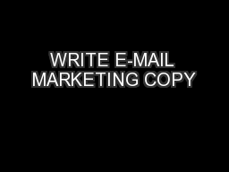 WRITE E-MAIL MARKETING COPY