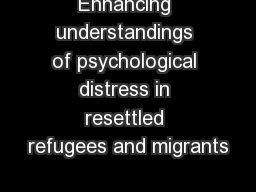 Enhancing understandings of psychological distress in resettled refugees and migrants