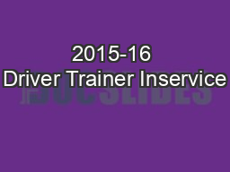 2015-16 Driver Trainer Inservice PowerPoint PPT Presentation