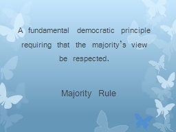 A fundamental democratic principle requiring that the major