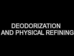DEODORIZATION AND PHYSICAL REFINING