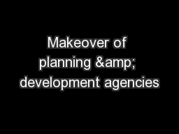 Makeover of planning & development agencies