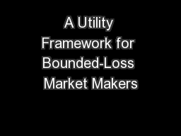 A Utility Framework for Bounded-Loss Market Makers