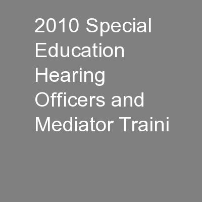 2010 Special Education Hearing Officers and Mediator Traini