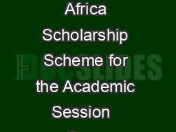 INDIAN COUNCIL FOR CULTURAL RELATIONS ICCR Scholarship   slots under Africa Scholarship Scheme for the Academic Session   Dear Applicant Thank you very much for your interest to pursue higher educati
