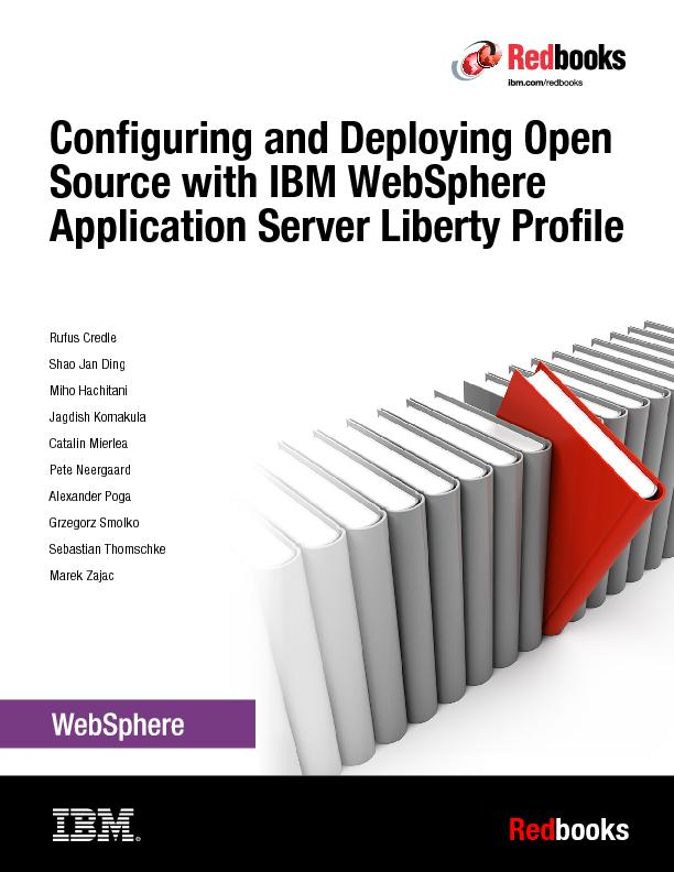 Configuring and deploying open source with IBM web sphere Application Server Liberty Profile