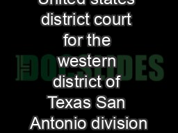 United states district court for the western district of Texas San Antonio division PowerPoint PPT Presentation