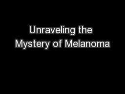Unraveling the Mystery of Melanoma