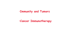 Immunity and Tumors PowerPoint PPT Presentation